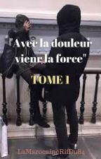 """""""Avec La Douleur Vient La Force"""" by lamarocainerifdu84"""