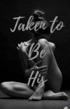 Taken to be His  by time_is_beauty21