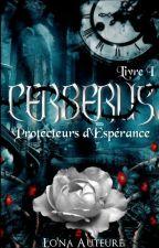 CERBERUS - Livre I : Protecteurs d'Espérance by Lona_Auteure