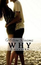 Million Reasons Why by Loveit94
