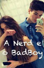 A Nerd e o BadBoy  by Lulamoluska