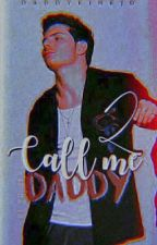 call me daddy²✧˖°  by daddykinkjd