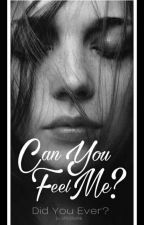 Can You Feel Me? by jhanedrops