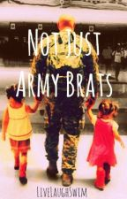 Not Just Army Brats (Wattpad Prize 2014) by LiveLaughSwim