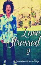 Love Stressed 2 (EDITING) by JacobBeenFreshPerez