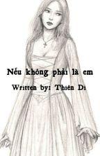 NẾU KHÔNG PHẢI LÀ EM... by BoHnPhan