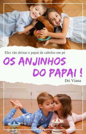 Os Anjinhos Do Papai [Concluída] by Dri_Viana
