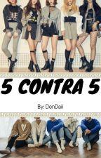 5 contra 5 by DenDaii