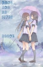 kung ako ba siya (lesbian story) -- Book 2 by rainrain036