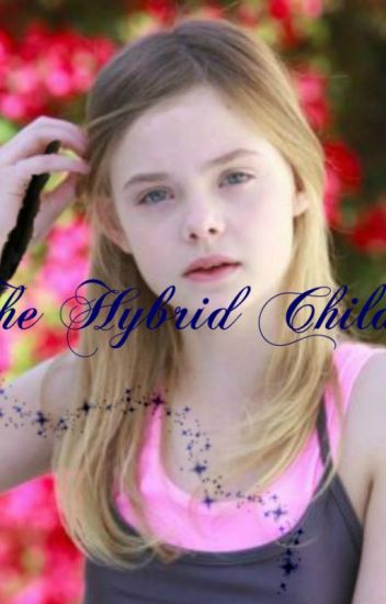 The Hybrid Child: Year One - Harry Potter Fanfiction - Daena