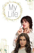 My Life - Camila G!P. by Harmonyzoeira