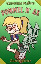 Chronicles of Mira: Pommel n' Ax by Modstin