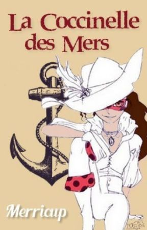 La Coccinelle des Mers ✖ Miraculous fanfiction by MerricupBis