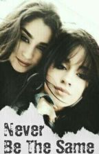 never be the same || camren ||© by MN_R5H
