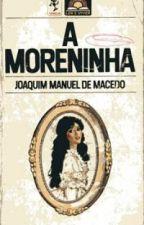 A moreninha - Joaquim Manuel de Macedo by hope188