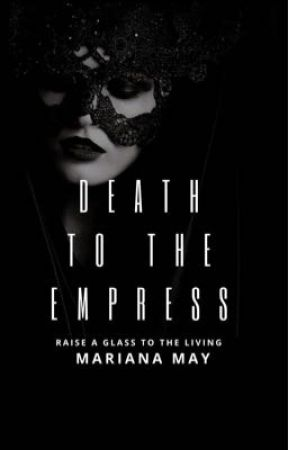 DEATH TO THE EMPRESS by 3Mariana3