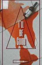 I'll Be Good ☹「Vkook 」 by D-Aris