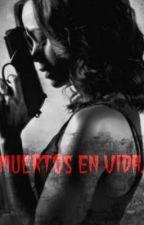 Muertos en vida. by AngieAndrade98