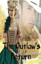 The Outlaw's Return by SouthernBellexoxo