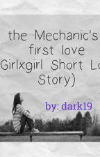 the Mechanic's first love (GirlxGirl Short Love Story) by dark19