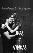 Idas e Vindas - Primeira Temporada by ssgabischreave
