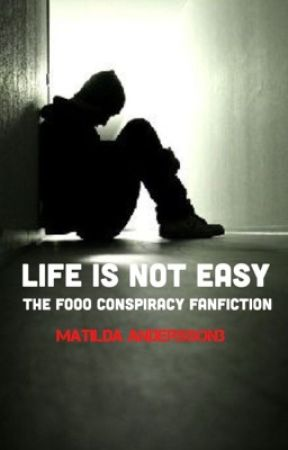 Life is not easy - The Fooo Conspiracy Fanfiction by MatildaAndersson3