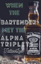 When the bartender met the alpha triplets by Tattoolwt