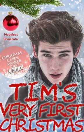 Tim's very first Christmas (m/m) #ChristmasCarolAwards17 by HopelessBromantic