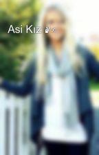 Asi Kız ✌∞ by jensar12