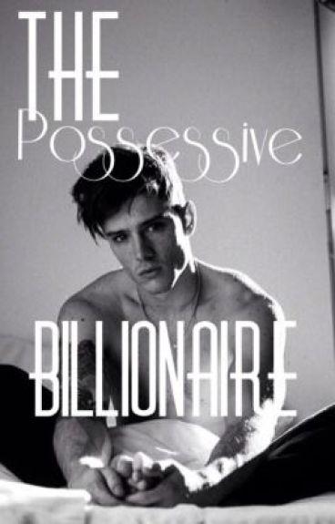 The Possessive Billionaire[ON HOLD]