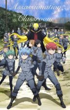 Assassination Classroom RP by TheFrenchestOfFries