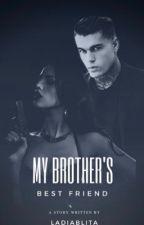 My Brothers Best friend by babygirl_destiney