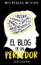 El Blog de un Perdedor by SeDiceDavid
