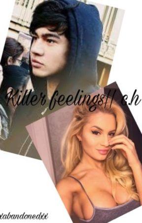 Killer feelings|| c.h by xabandonedxx