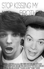 Stop kissing my brother | Larry Stylinson (Traducida) by ughvenus
