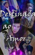 Destinada ao amor by EvelynSantos543