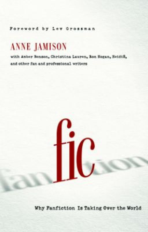 Fic: Why Fanfiction is Taking Over the World by AnneJamison2