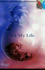It's My Life by LupeZambrano