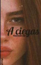 A Ciegas / pausada /  by Glennysveras