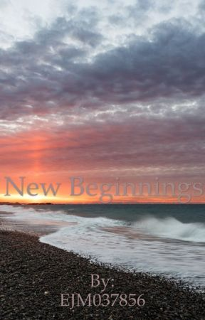 New beginnings (One shot) by EJM037856