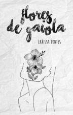 Flores de Gaiola by laripontes