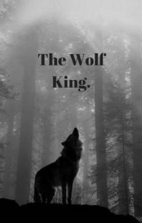 The Wolf King. by LozKate46