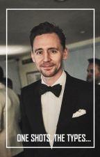 ✨Tom Hiddleston/Loki (The types, One shots)  ✨ by Infinxtyloki