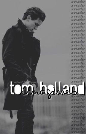 Tom Holland ❖ imagines by mixed-fanfictions