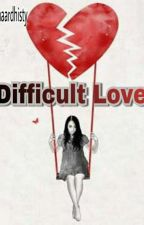 Difficult Love by nanaardhisty