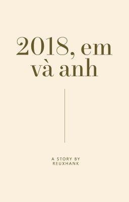 Đọc truyện KTH ima | 2018, em và anh