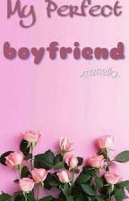 My Perfect Boyfriend by pinkypinkytrulala