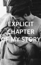 EXPLICIT CHAPTER OF MY STORY by devinasusantoo