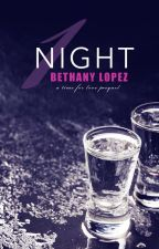 1 Night (A Time for Love Series Prequel) by BethanyLopez2