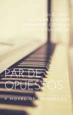 Par De Opuestos -EN PROCESO- by MoonKaos